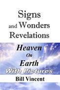 Signs and Wonders Revelations: Heaven On Earth
