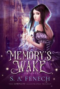 Memory's Wake Omnibus: The Complete Illustrated YA Fantasy Series
