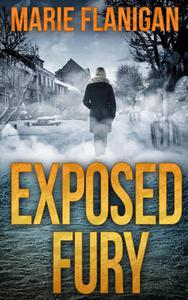 Exposed Fury