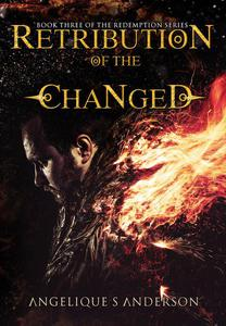 Retribution of the Changed: Book 3 in the Redemption Series