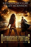 Outrageous Fortune: An Errant Enterprise