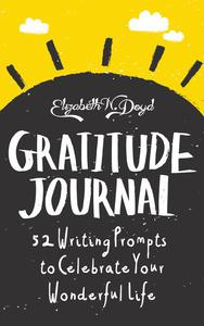 Gratitude Journal: 52 Journal Prompts to Celebrate Your Wonderful Life