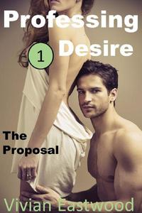 Professing Desire: The Proposal