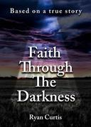 Faith Through The Darkness