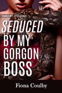 Seduced by My Gorgon Boss