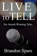 Live to Tell: Six Award-WInning Tales