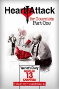 Heart Attack for Gourmets: Wariat's Diary (Diary of a Cranky Man): Elements of Absurdism, Adventurism, Light Fantasy