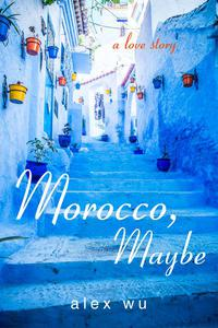 Morocco, Maybe