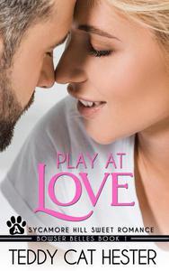 Play at Love: A Bowser Belles Sweet Romantic Comedy Novella