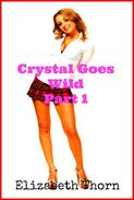 Crystal Goes Wild! Part 1