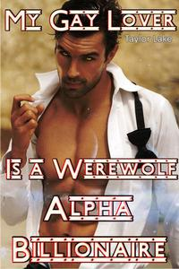 My Gay Lover Is A Werewolf Alpha Billionaire