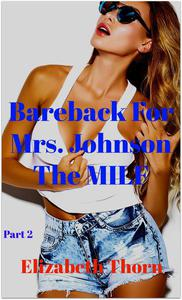 Bareback For Mrs. Johnson  The MILF Part 2