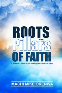 Roots and Pillars of Faith