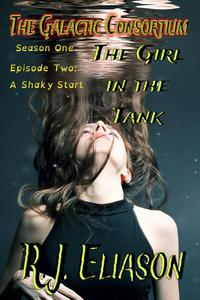 The Girl in the Tank: A Shaky Start