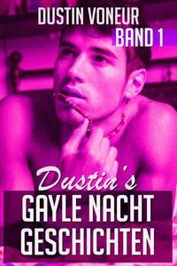 Dustin's Gayle Nacht Geschichten: Band 1