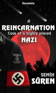 A Reincarnation Case of A Highly Placed Nazi