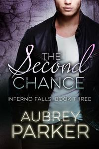 The Second Chance (Inferno Falls Book Three)