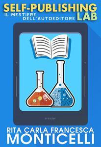 Self-publishing lab. Il mestiere dell'autoeditore