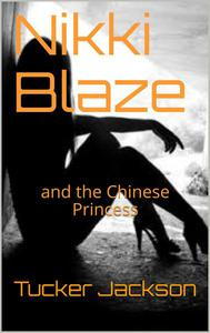 Nikki Blaze and the Chinese Princess