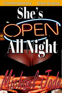 She's Open All Night