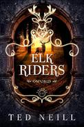 Elk Riders the Complete Collection