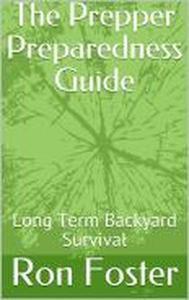 The Prepper Preparedness Guide
