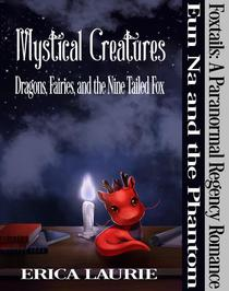 Mystical Creatures: Dragons, Fairies, and the Nine Tailed Fox