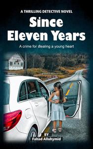 Since Eleven Years: A Thrilling Detective Novel