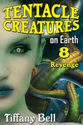 Tentacle Creatures on Earth 8: Revenge