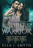 Spirit Warrior, Book Three of the Spirit Walker Series