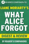 What Alice Forgot by Liane Moriarty | Digest & Review
