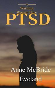 Warning Women Have PTSD
