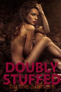 Doubly Stuffed By The Shifters (a paranormal shapeshifter threesome erotica)