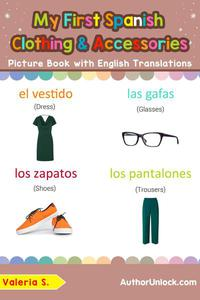 My First Spanish Clothing & Accessories Picture Book with English Translations