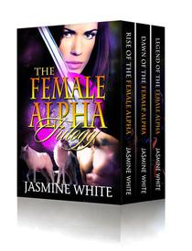 The Female Alpha Trilogy (Shifter Romance Books 1-3)