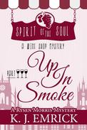 Up In Smoke Spirit of the Soul Wine Shop Mystery Part 3