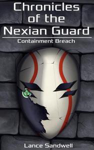 Chronicles of the Nexian Guard: Containment Breach