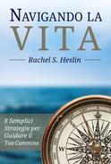 Navigando la Vita: 8 Semplici Strategie per Guidare il Tuo Cammino
