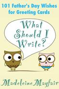 What Should I Write? 101 Father's Day Wishes for Greeting Cards