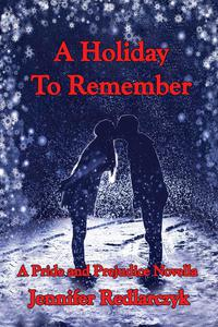A Holiday to Remember: A Pride and Prejudice Novella