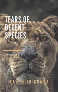 TEARS OF DECENT SPECIES