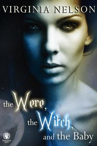 The Were, the Witch, and the Baby