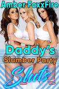 Daddy's Slumber Party Sluts Father Daughter GANGBANG Taboo Incest Teen Barely Legal Breeding Bred Pregnancy Domination Incest Bareback Creampie Erotica