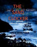 The Sand Clocker (Spanish Armada Stowaway)