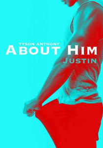 """About Him - """"Justin"""""""
