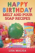 Happy Birthday Melt and Pour Soap Recipes