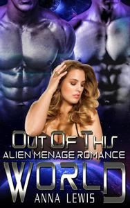 Out of this World : Alien Menage Romance