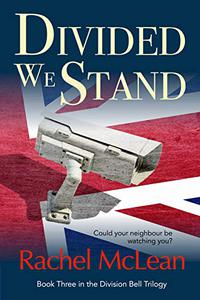Divided We Stand: A chilling thriller about a Britain under surveillance