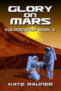 Glory on Mars: Mars Colonization Book 1