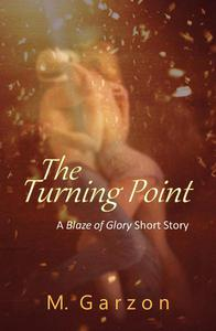 The Turning Point (A Blaze of Glory Short Story)